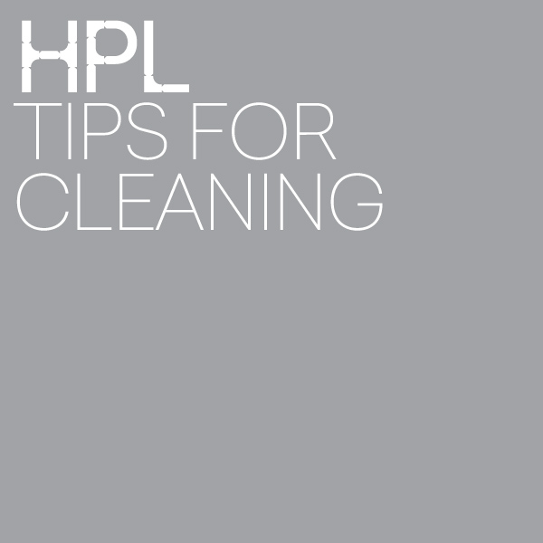 HPL Tips for cleaning
